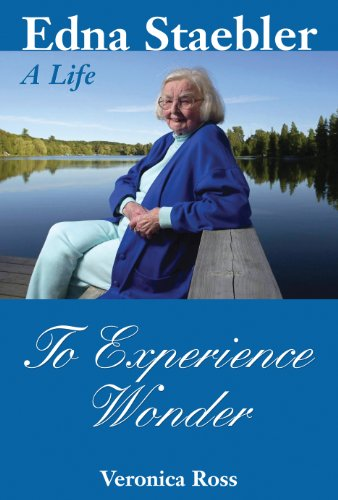 9781550024623: To Experience Wonder: Edna Staebler - A Life