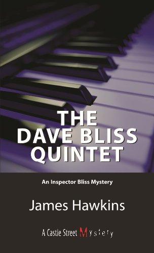 The Dave Bliss Quintet: An Inspector Bliss: Hawkins, James
