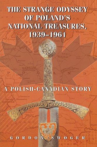9781550025156: The Strange Odyssey of Poland's National Treasures, 1939-1961