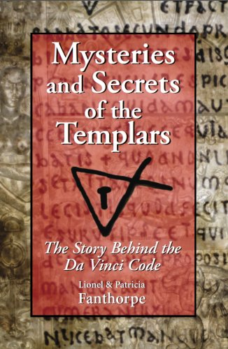 Mysteries and Secrets of the Templars: The Story Behind the Da Vinci Code