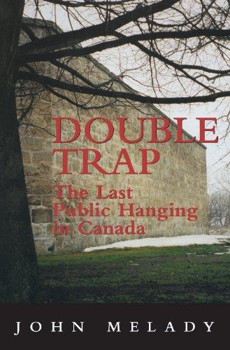 Double Trap - The Last Public Hanging: Melady , John