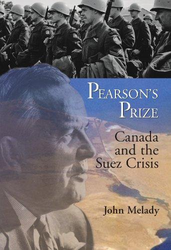 Pearson's Prize: Canada and the Suez Crisis.: Melady, John