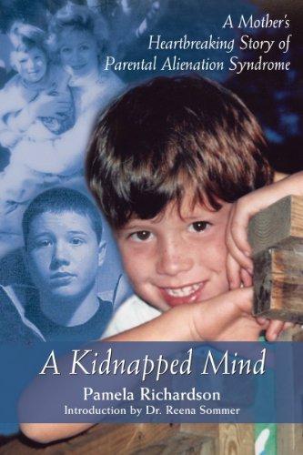 9781550026245: A Kidnapped Mind: A Mother's Heartbreaking Memoir of Parental Alienation