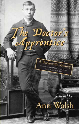 9781550026337: The Doctor's Apprentice: A Barkerville Mystery