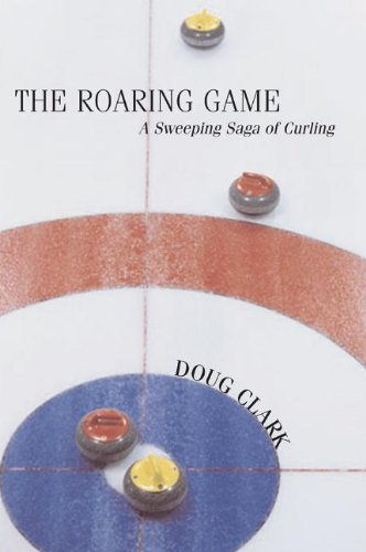 9781550026511: The Roaring Game: A Sweeping Saga of Curling