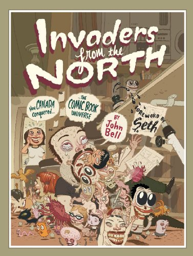 Invaders from the North: How Canada Conquered the Comic Book Universe