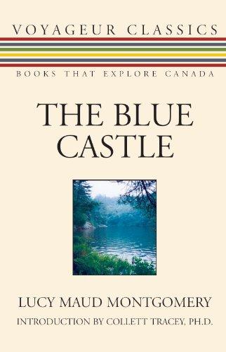 9781550026665: The Blue Castle (Voyageur Classics)