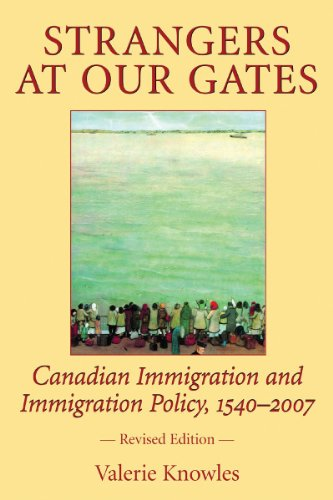 9781550026986: Strangers at Our Gates: Canadian Immigration and Immigration Policy, 1540-2006 Revised Edition