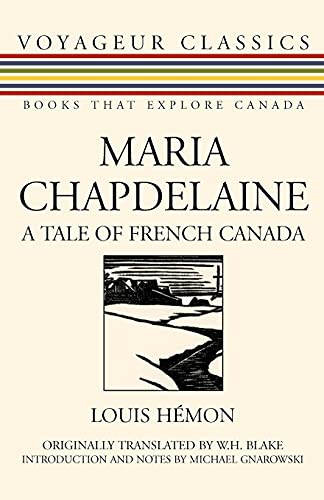 9781550027129: Maria Chapdelaine: A Tale of French Canada (Voyageur Classics)