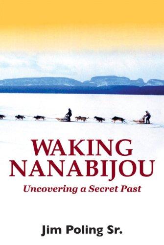 9781550027570: Waking Nanabijou: Uncovering a Secret Past