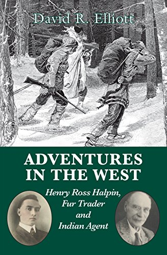 Adventurers in the West: Henry Ross Halpin, Fur Trader and Indian Agent
