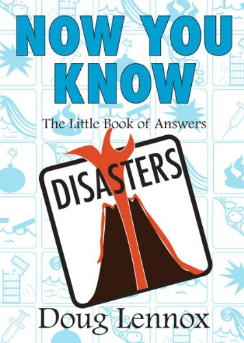 Now You Know Disasters: The Little Book of Answers: Doug Lennox
