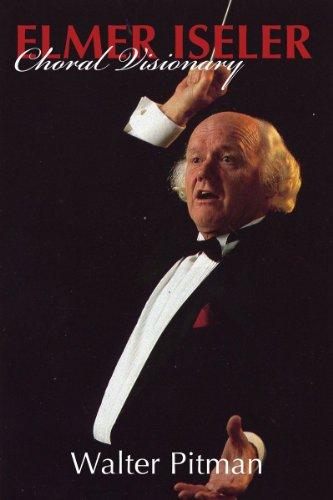 9781550028157: Elmer Iseler: Choral Visionary