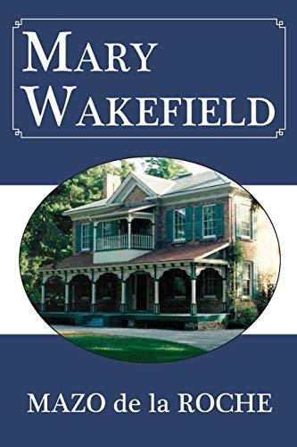 9781550028775: Mary Wakefield (Whiteoaks 11) (Jalna)