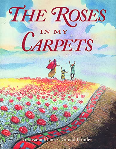 The Roses in My Carpets Khan, Rukhsana