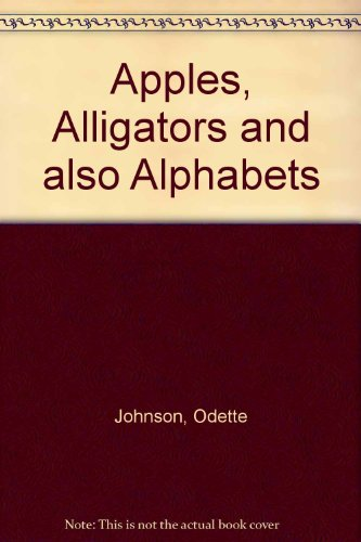 9781550050776: Apples, Alligators and also Alphabets