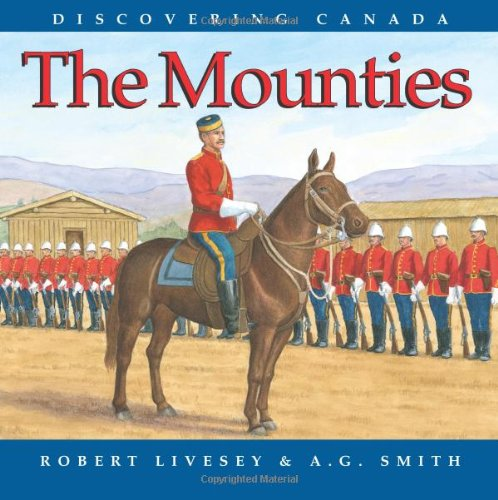 9781550051353: The Mounties (Discovering Canada)
