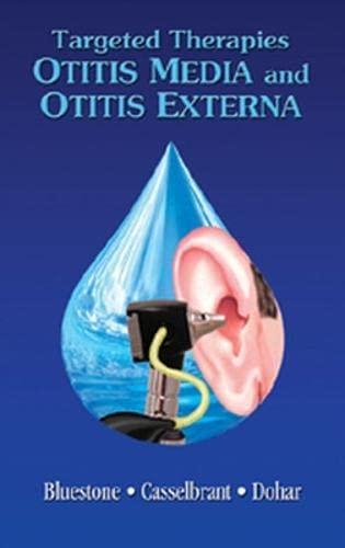 9781550092554: Targeted Therapies In Otitis Media & Otitis Externa