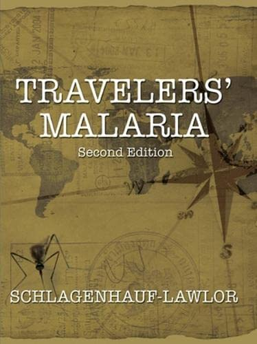 Traveler's Malaria. Second (2nd) Edition.: Schlagenhauf-Lawlor, Patricia
