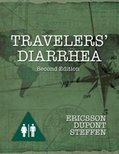Travelers' Diarrhea: Ericsson, Charles ; DuPont, Herbert; Steffen, Robert