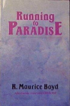 Running to Paradise: Boyd, R. Maurice