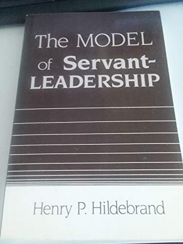 The Model of Servant-Leadership: Unknown
