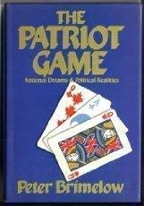 9781550130010: The Patriot Game: National Dreams and Political Realities