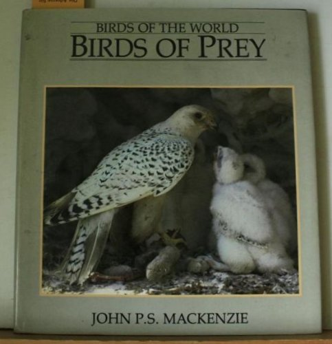 9781550130102: BIRDS OF THE WORLD. BIRDS OF PREY.