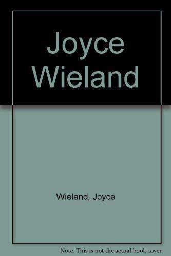 Joyce Wieland. Catalogue issued to coincide with the exhibition held at the Art Gallery of Ontari...