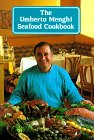 THE UMBERTO MENGHI SEAFOOD COOKBOOK