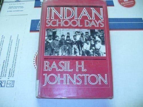 Indian School Days: Basil H. Johnston