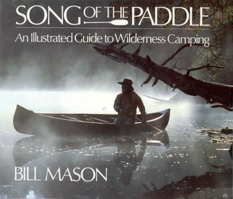 9781550130799: Song of the Paddle an Illustrated Guide to Wilderness