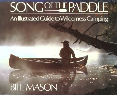 9781550130829: Song of the Paddle: Illustrated Guide to Wilderness Canoe Camping