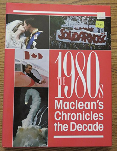The 1980's: Maclean's Chronicles the Decade: Doyle, Kevin