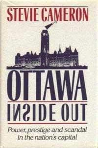 9781550131505: Ottawa Inside Out: Power, Prestige, and Scandal in the Nation's Capital