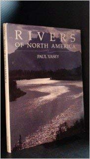 Rivers of North America: Vasey, Paul
