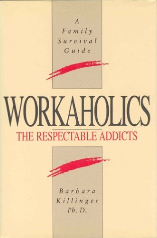 9781550132649: Workaholics: The Respectable Addicts