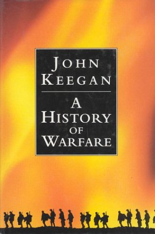 A History of Warfare. { SIGNED .}.: Keegan, John
