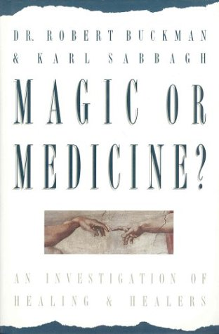 9781550132953: Magic or medicine?: An investigation of healing and healers