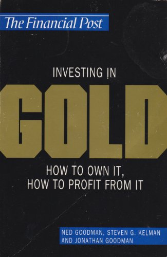 Investing in Gold : How to Buy It, How to Profit from It
