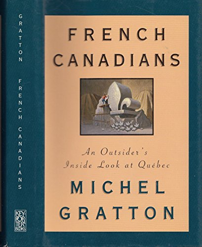 9781550134384: French Canadians: An Outsider's Inside Look at Quebec