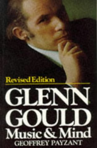 Glenn Gould Music and Mind (Music S.): Payzant, Geoffrey