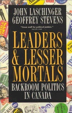 9781550134445: Leaders & lesser mortals: Backroom politics in Canada