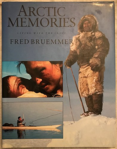 9781550134612: Arctic Memories: Living With the Inuit (Travel Writing)