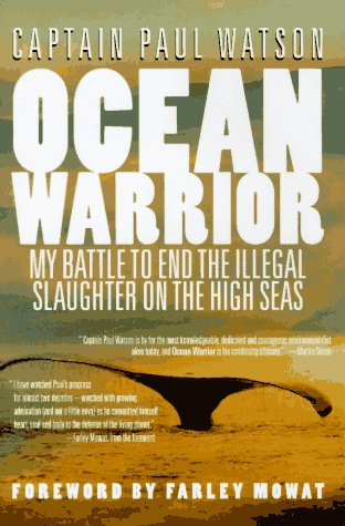 Ocean Warrior: My Battle to End the Illegal Slaughter on the High Seas: Watson, Paul