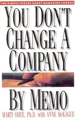 9781550136166: You Don't Change a Company by Memo: The Simple Truths About Management Change