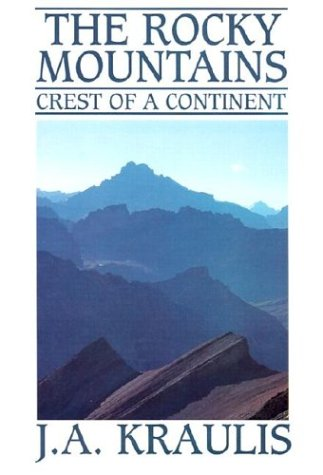 The Rocky Mountains : Crest of A: Janis A. Kraulis;