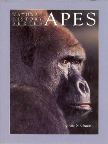 APES (NATURAL HISTORY S.): ERIC S. GRACE