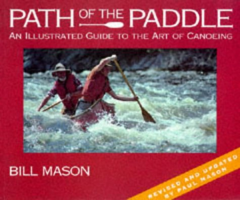9781550136548: Path of the Paddle: An Illustrated Guide to the Art of Canoeing