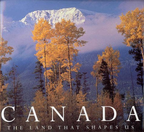 Canada The Land That Shapes Us: Photography By Malak ** Signed **